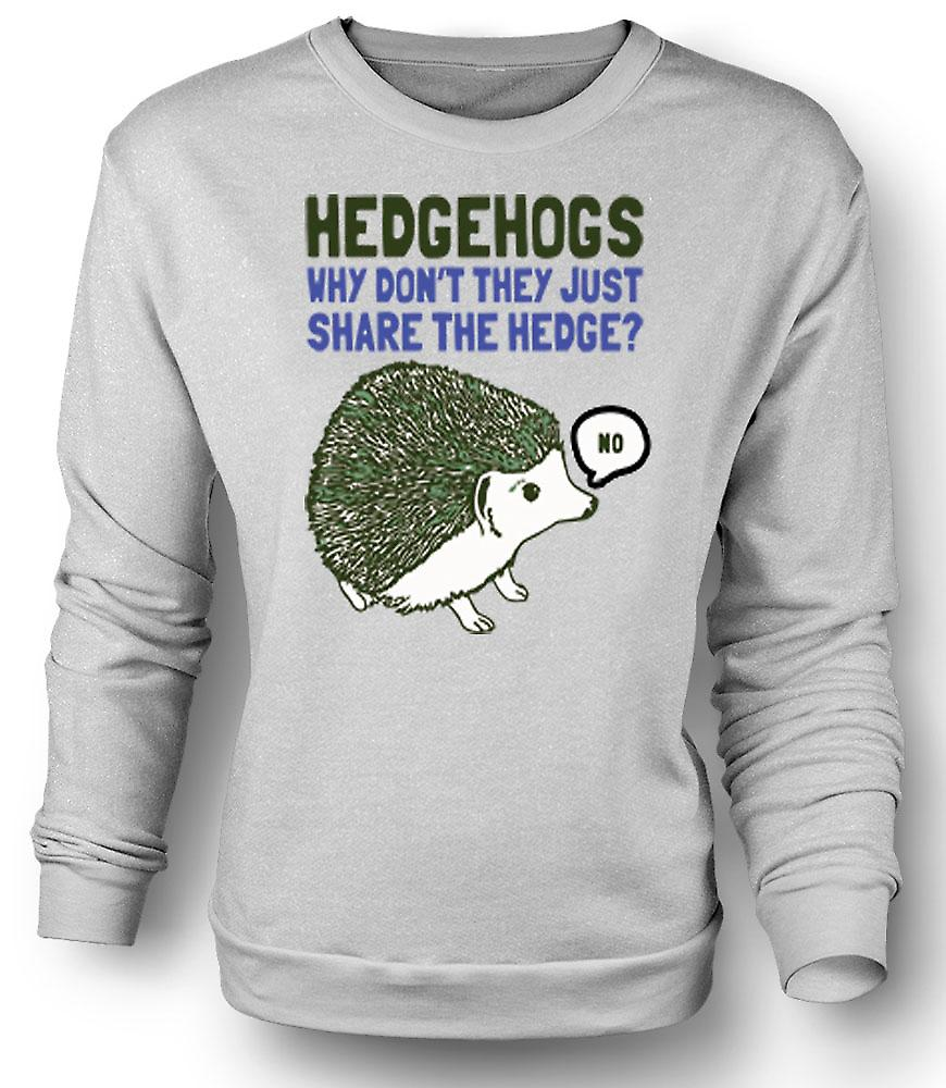 Mens Sweatshirt Hedgehogs Why Don't They Just Share The Hedge?