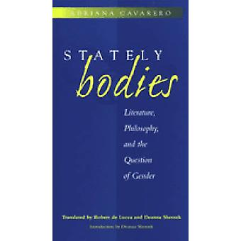 Stately Bodies - Literature - Philosophy and the Question of Gender by