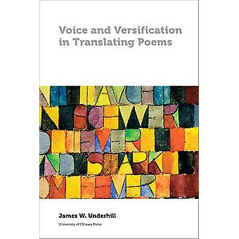 Voice and Versification in Translating Poems by James Underhill - 978