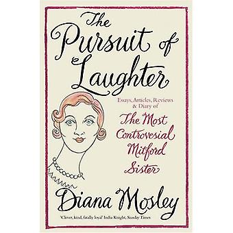The Pursuit of Laughter - Essays - Reviews and Diary by Diana Mitford