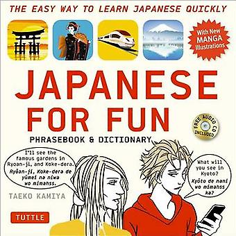 Japanese for Fun Phrasebook and Dictionary - The Easy Way to Learn Jap