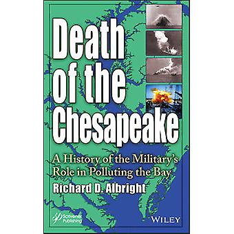 Death of the Chesapeake - A History of the Military's Role in Pollutin