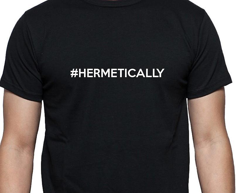 #Hermetically Hashag Hermetically Black Hand Printed T shirt