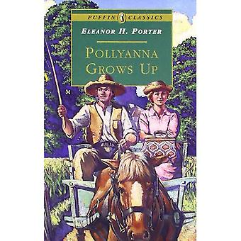 Pollyanna Grows Up (Puffin Classics)