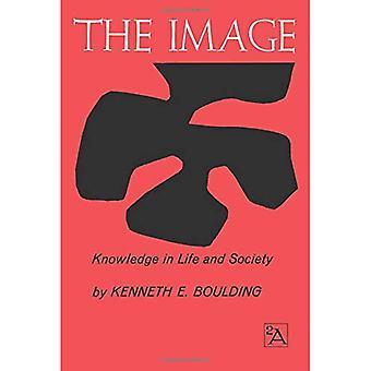 La imagen: Conocimiento en la vida y la sociedad (libros en rústica de Ann Arbor)