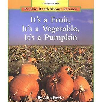 Its a Fruit, Its a Vegetable, Its a Pumpkin