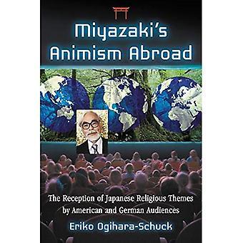 Miyazakis Animisme i udlandet: modtagelse af japanske religiøse temaer af amerikanske og tyske publikum