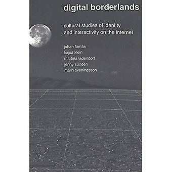 Digital Borderlands: Cultural Studies of Identity and Interactivity on the Internet