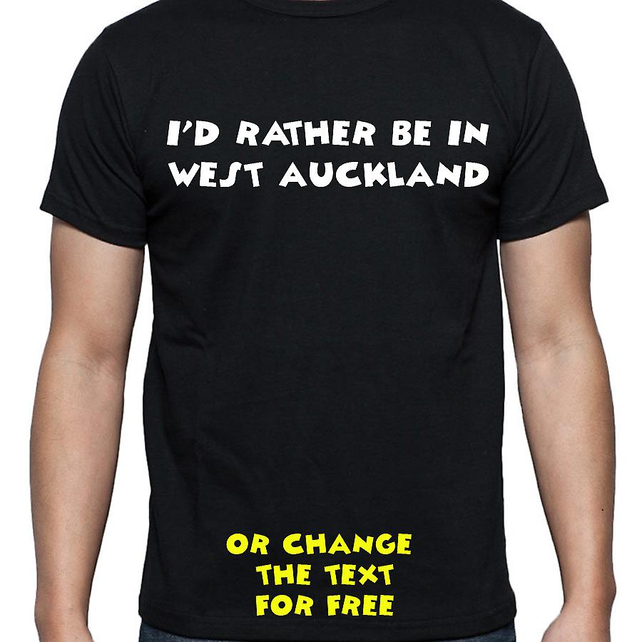 I'd Rather Be In West auckland Black Hand Printed T shirt