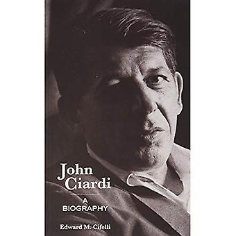 John Ciardi: A Biography