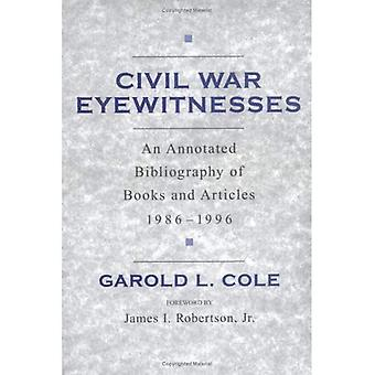 Civil War Eyewitnesses: An Annotated Bibliography of Books and Articles, 1986-1996