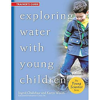Exploring Water With Young Children, Trainers Guide