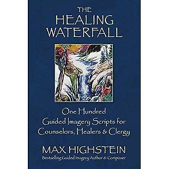 Helande vattenfallet: 100 guidade bildspråk skript för rådgivare, Healers & präster