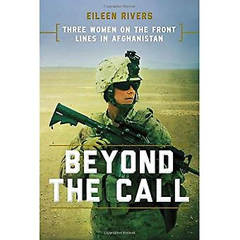 Beyond the Call: Three Women on the Front Lines in Afghanistan