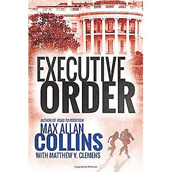 Executive Order (Reeder and� Rogers Thriller)