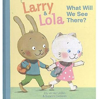 Larry and Lola. What Will We See There? (Larry and Lola)