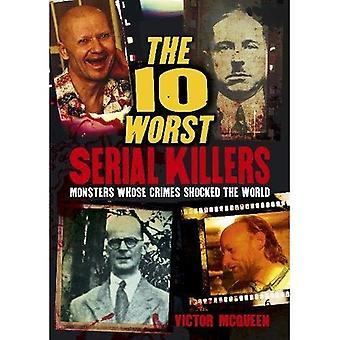 I 10 peggiori Serial Killer