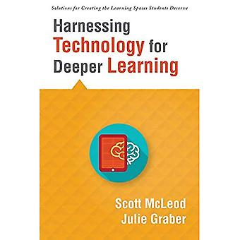 Harnessing Technology for Deeper Learning: (a Quick Guide to Educational Technology Integration and Digital Learning Spaces) (Solutions for Creating the� Learning Spaces Students Deserve)