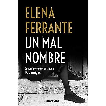 Un Mal Nombre / The Story� of a New Name (DOS Amigas / Neapolitan Novels)