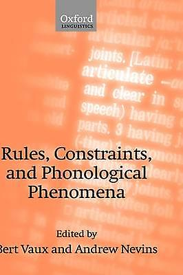 Rules Constraints and Phonological Phenomena by Vaux & Bert
