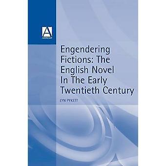Engendering Fictions by Pykett & Lyn