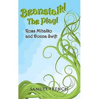 Beanstalk the Play by Mihalko & Ross