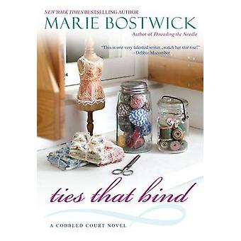 Ties That Bind by Bostwick & Marie