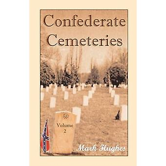 Confederate Cemeteries Volume 2 by Hughes & Mark