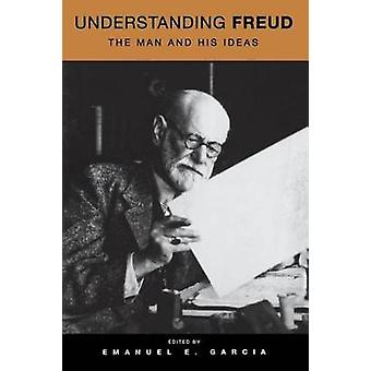 Understanding Freud The Man and His Ideas by Garcia & Emanuel