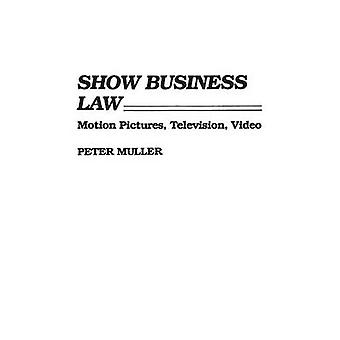 Show Business Law Motion Pictures Television Video by Muller & Peter