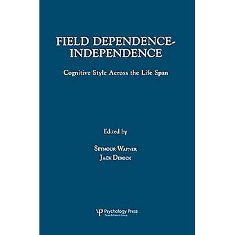 Field Dependenceindependence  Biopsychosocial Factors Across the Life Span by Wapner & Seymour