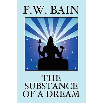 The Substance of a Dream by Bain & F. W.