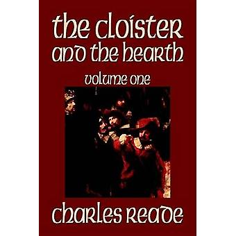 The Cloister and the Hearth Volume One of Four by Charles Reade Fiction Classics by Reade & Charles
