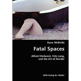 Fatal Spaces by McBride & Ryan