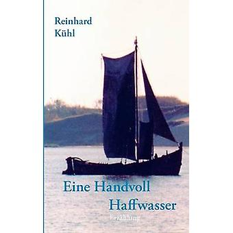 Eine Handvoll Haffwasser by Khl & Reinhard