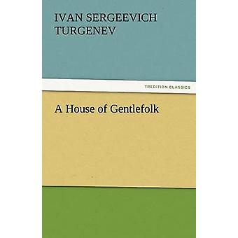 Ett hus av herrsällskap av Turgenjev & Ivan Sergejevitj