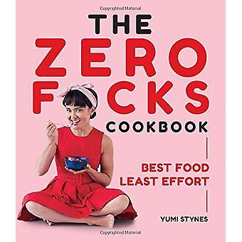 Zero Fucks kokbok - bästa mat minst ansträngning av Zero Fucks Coo