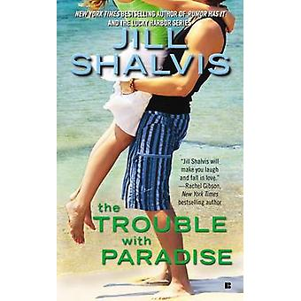 The Trouble with Paradise by Jill Shalvis - 9780425271018 Book