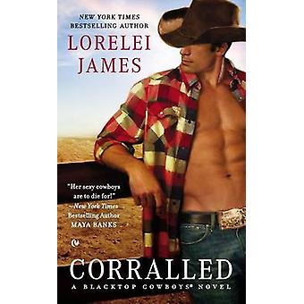Corralled by Lorelei James - 9780451466396 Book