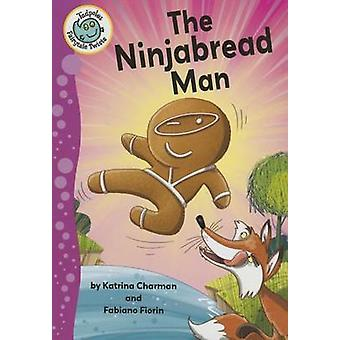 The Ninjabread Man by Charman - Katrina/ Fiorin - Fabiano (ILT) - 978