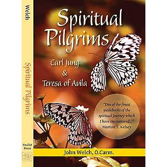 Spiritual Pilgrims - Carl Jung and Teresa of Avila by John Welch - 978