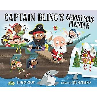 Captain Bling's Christmas Plunder by Rebecca Colby - 9780807510636 Bo