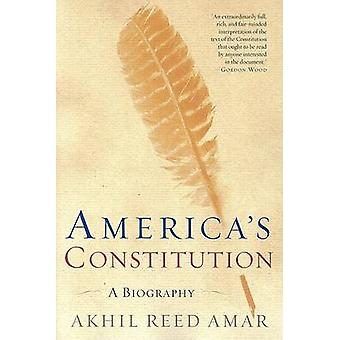 America's Constitution - A Biography by Akhil Reed Amar - 978081297272
