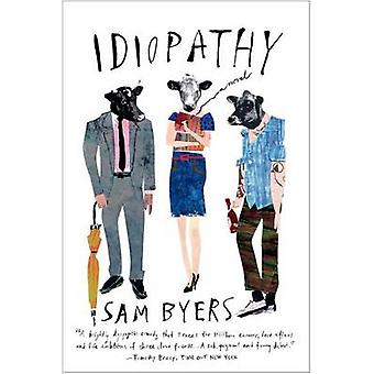 Idiopathy by Sam Byers - 9780865478121 Book