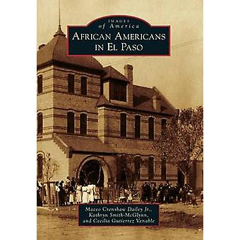 African Americans in El Paso by Maceo Crenshaw Dailey - Kathryn Smith