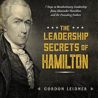 Leadership Secrets of Hamilton by Gordon Leidner - 9781492649526 Book