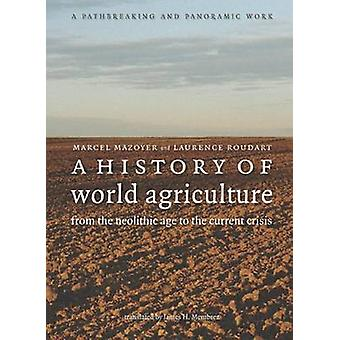 A History of World Agriculture - From the Neolithic Age to the Current