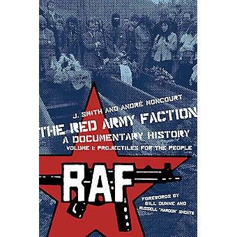 The Red Army Faction - a Documentary History - Volume 1 - Projectiles fo