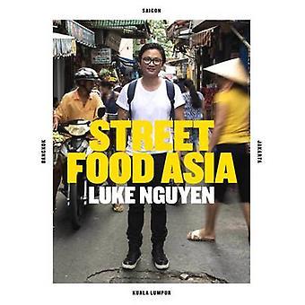 Street Food Asie - Saigon - Bangkok - Kuala Lumpur - Jak de Luke Nguyen