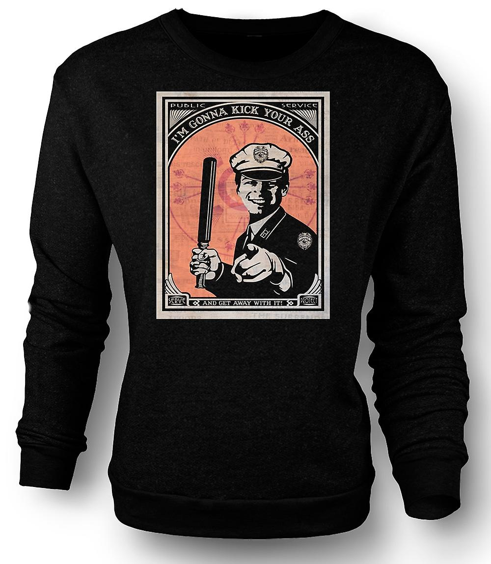 Mens Sweatshirt Police State - Im Gonna Kick Your Ass